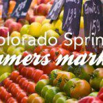 My Farmer's Market Favorites in Colorado Springs