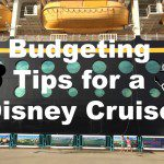Budgeting Tips for a Disney Cruise