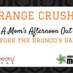 ORANGE CRUSH :: A Mom's Afternoon Out
