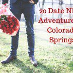 20 Date Night Adventures in Colorado Springs