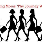 Working Moms: The Journey Within