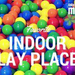 The List You Need: Favorite Indoor Play Places