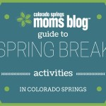 Guide to Spring Break Activities in Colorado Springs