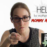 Help for Mothers Who Struggle with Mommy Anger