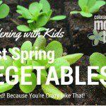 Gardening with Kids: Spring Veggies