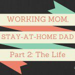 Working Mom, Stay-at-Home Dad: Part 2