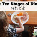 The Ten Stages of Dinner With Kids