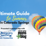 The 2017 Ultimate Guide to Summer in Colorado Springs