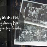 Why We Are Not Shying Away from Having a Big Family