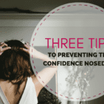 Three Tips to Preventing the Confidence Nosedive