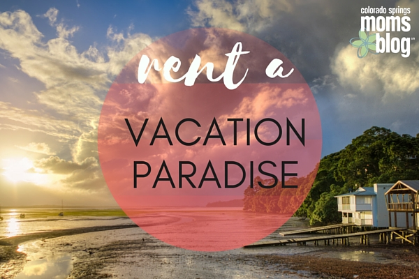 Rent a Vacation Paradise