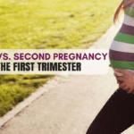 First vs. Second Pregnancy: The First Trimester