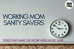 working mom sanity savers