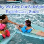 Why We Give Our SafeSplash Experience 5 Stars