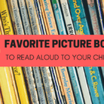 Favorite Picture Books to Read Aloud to Your Children