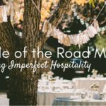 Middle of the Road Martha: Practicing Imperfect Hospitality