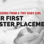 Big Lessons From a Tiny Baby Girl: Our First Foster Placement