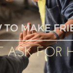 How To Make Friends: Just Ask for Help