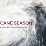 Hurricane Season: Getting Through the Crazier Times in Life