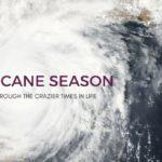 Hurricane Season: Getting Through the Crazier Times in Life