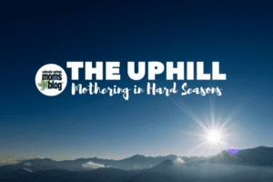 uphill in mothering