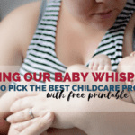 Finding Our Baby Whisperer: How to Pick the BEST Childcare Provider