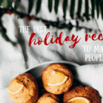 The Best Holiday Recipes to Make for the People You Love
