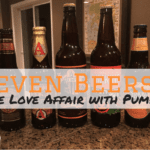 Seven Beers.  One Love Affair with Pumpkin.
