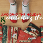 Avoiding the Holiday Humbug: Celebrating the Season