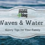 Waves & Water :: Safety Tips for Your Family