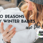 10 Reasons Why Winter Babies Are The Best