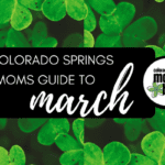 A Colorado Springs Mom's Guide to March 2017