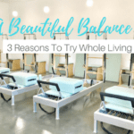A Beautiful Balance:: Three Reasons To Try Whole Living Pilates