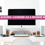 Five Lessons I Learned As a Rookie Work At Home Mom