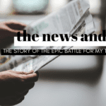 The News and Me: The Story of the Epic Battle for my Thoughts