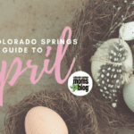 The Colorado Springs Mom's Guide to April 2017