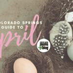 The Colorado Springs Mom's Guide to April 2017