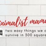 Minimalist Mama: Two Easy Things We Do To Survive In 300 Square Feet