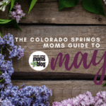 The Colorado Springs Moms Guide to May 2017