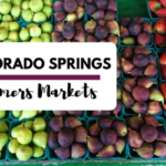 The 2017 Guide To Colorado Springs Farmer's Markets