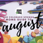 The Colorado Springs Moms Guide to August 2017