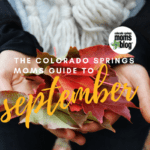The Colorado Springs Moms Guide to September 2017