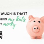 How Much Is That? Teaching My Kids About Money.