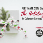 Ultimate 2017 Guide To The Holidays Around Colorado Springs