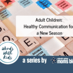 Adult Children: Healthy Communication for a New Season