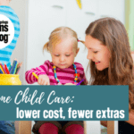 In Home Child Care: Lower Cost, Fewer Extras