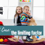 Child Care: The Limiting Factor
