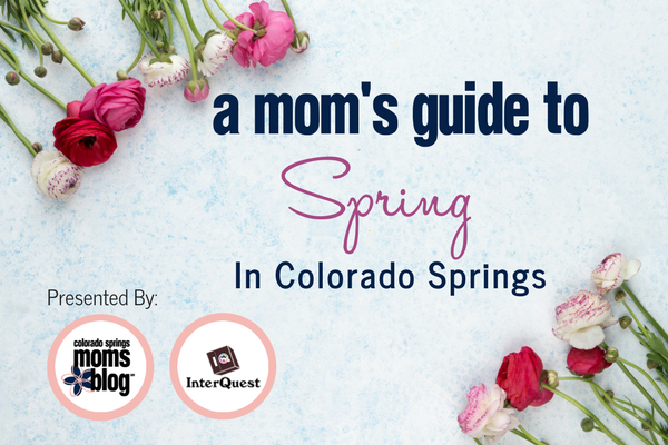 a mom's guide to spring in colorado springs