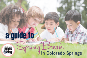 Guide to Spring Break in Colorado Springs