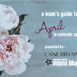 A Mom's Guide to April in Colorado Springs